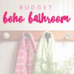 Budget Boho Bathroom: Before & After