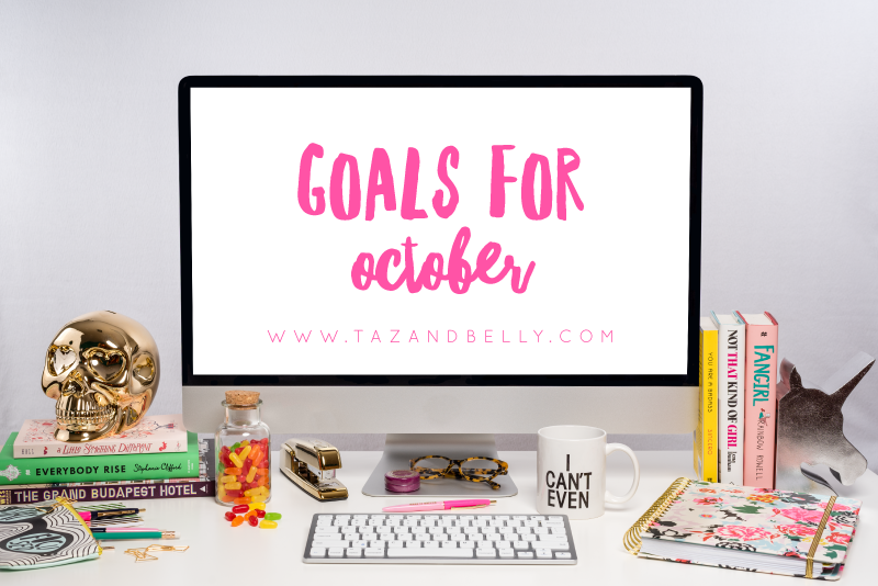 Goals for October | tazandbelly.com