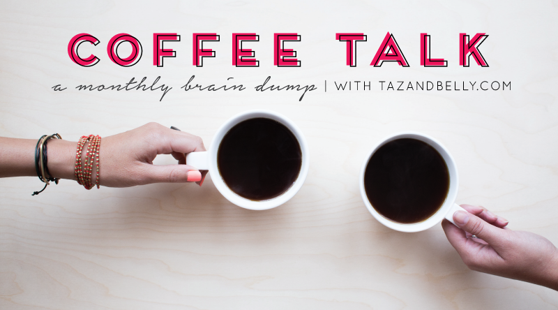 Coffee Talk | tazandbelly.com