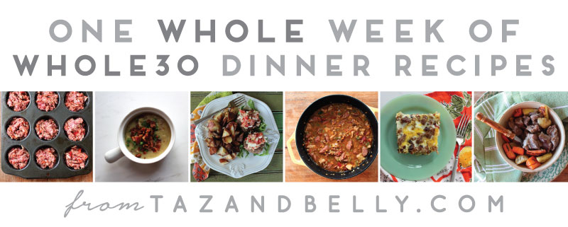 Whole Week of Whole30 Dinner Recipes | tazandbelly.com