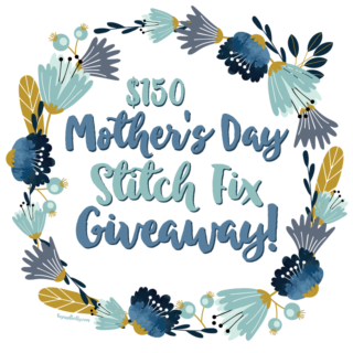 A Stitch Fix Mother's Day Giveaway!