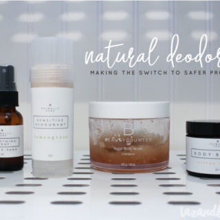 How I Switched to Natural Deodorant (And Why You Should, Too!)