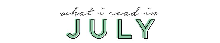 What I Read in July | tazandbelly.com