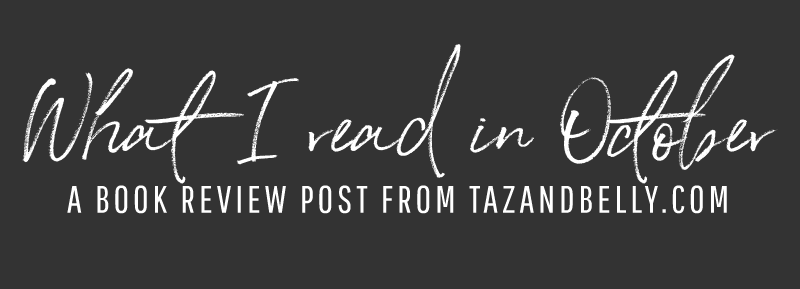 What I Read in October | tazandbelly.com